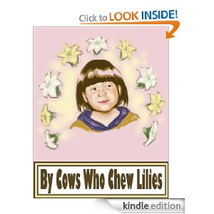 By Cows Who Chew Lillies